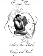 Erotic Flow - Seduce The Mind, Body, and Soul